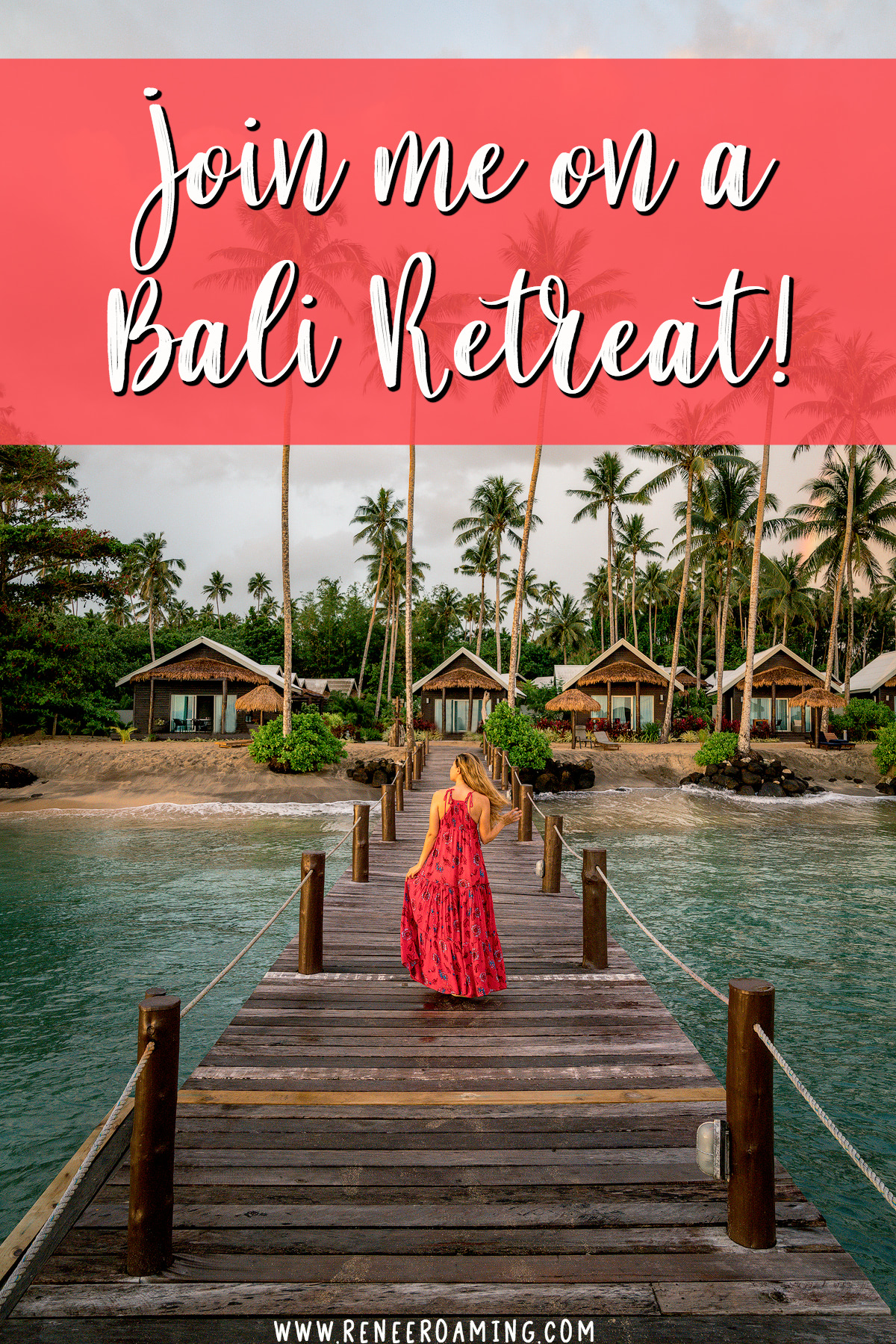 Join-Me-On-A-Bali-Retreat-Renee-Roaming