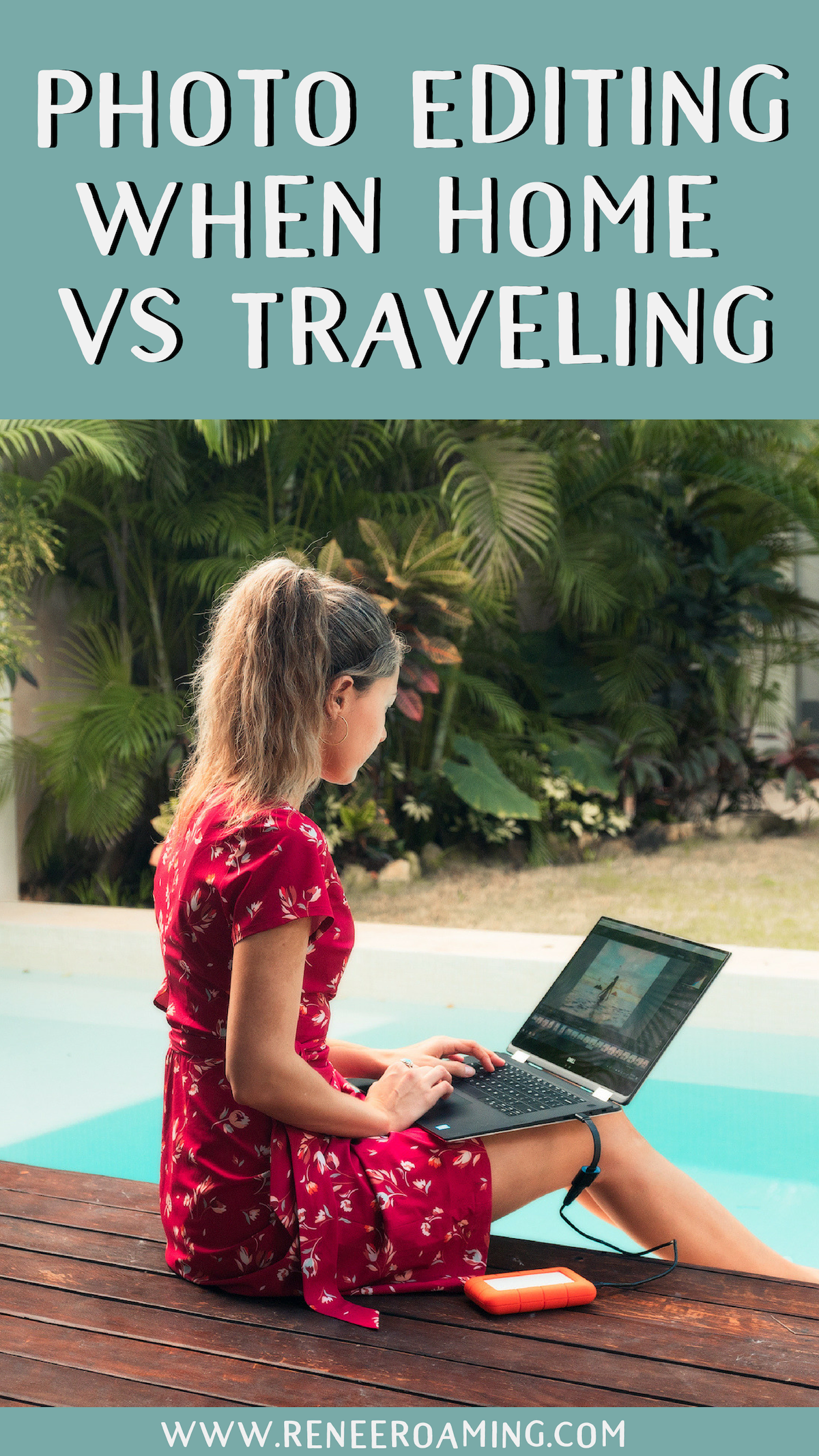 My Photo Editing Set-Up When Home VS Traveling Gear and Tips Renee Roaming Dell XPS 2in1 Tulum Poolside Pinterest