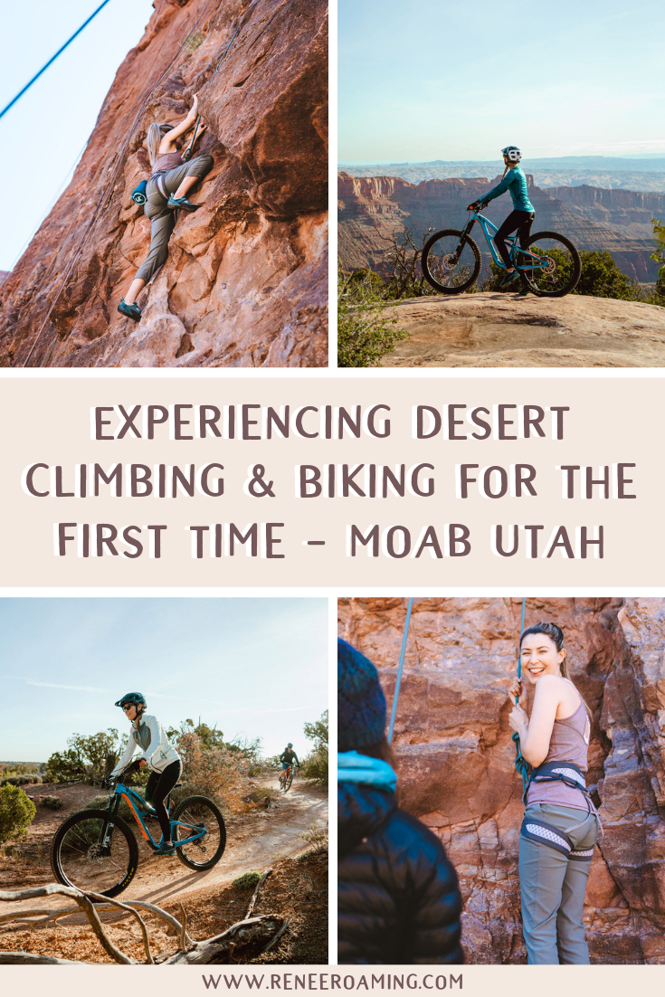 Experiencing Desert Climbing and Biking for the First Time - Moab Utah - Renee Roaming