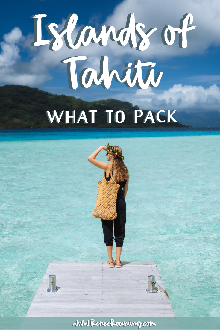 What To Pack for a Tropical Vacation to the Islands of Tahiti (1)