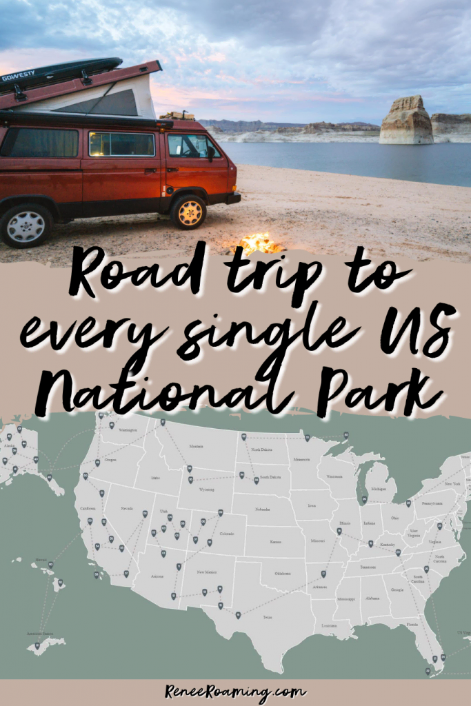 Road Trip to Every Single US National Park - Renee Roaming